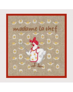 Kit broderie, point de croix, point compté. Madame La Chef. Motif: poule. Le Bonheur des Dames. Kit n° 2722